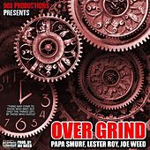 Over Grind (feat. Joe Weed & Papa Smurf Mr. Azzacta) by Lester Roy