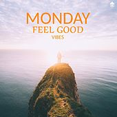 Monday Feel Good Vibes by Various Artists