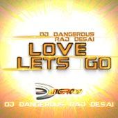 Love Lets Go de DJ Dangerous Raj Desai