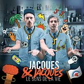 Le sens de la vie de Jacques