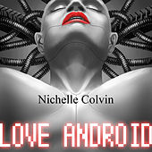 Love Android by Nichelle Colvin