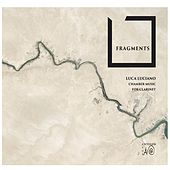 Fragments: Chamber Music for Clarinet di Luca Luciano