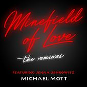 Minefield of Love: The Remixes de Michael Mott