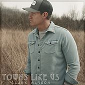 Towns Like Us by Clark Manson