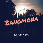Banomona de DJ Micks