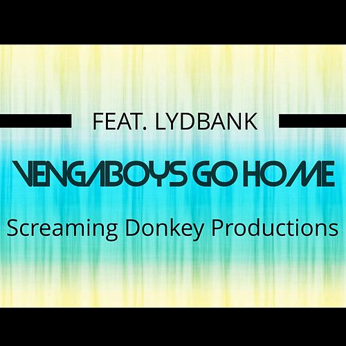 Vengaboys Go Home (Single) by Screaming Donkey Productions