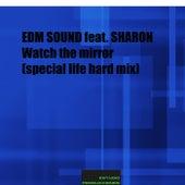 Watch the Mirror (Special Life Hard Mix) de EDM Sound