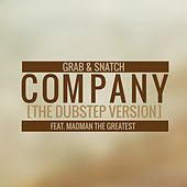 Company (Dubstep Version) by Grab and Snatch
