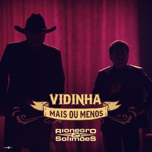 Vidinha Mais ou Menos de Rionegro & Solimões