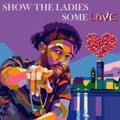 Show the Ladies Some Love von Kali Mac