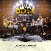 Uma Dose: Sem Contraindicação (Ao Vivo) von Diego & Victor Hugo