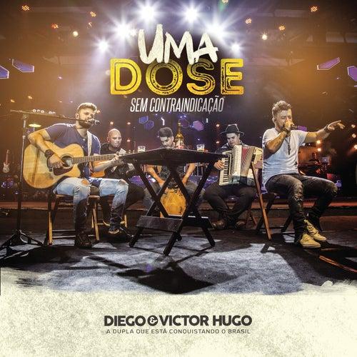 Uma Dose: Sem Contraindicação (Ao Vivo) de Diego & Victor Hugo