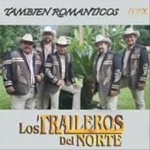 También Románticos de Los Traileros Del Norte