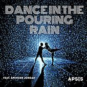 Dance in the Pouring Rain de Apsis