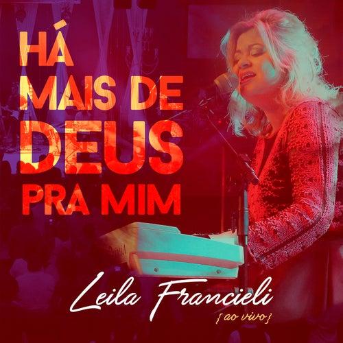 Há Mais de Deus pra Mim (Ao Vivo) de Leila Francieli