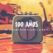 Cien Años by Mi Sobrino Memo