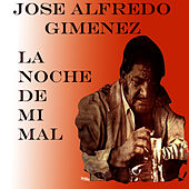 La Noche de Mi Mal by Jose Alfredo Jimenez