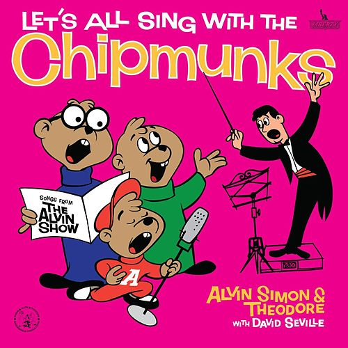 Let's All Sing With The Chipmunks by Alvin and the Chipmunks