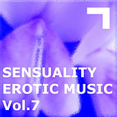 Sensuality – Erotic Music 7 by Various Artists
