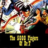 The 5000 Fingers Of Dr. T de Various Artists