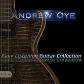 Easy Listening Guitar Collection by Andrew Oye