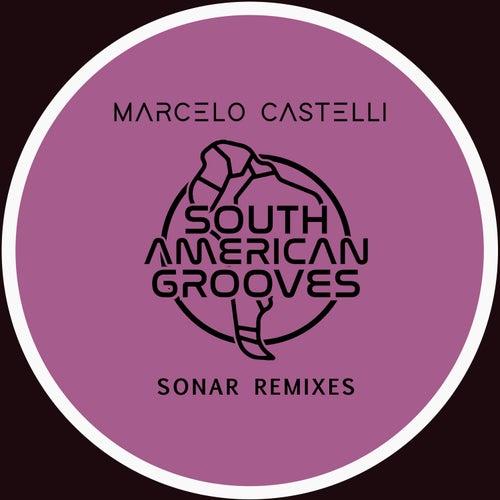Marcelo Castelli Sonar 2009 Remixes by Marcelo Castelli
