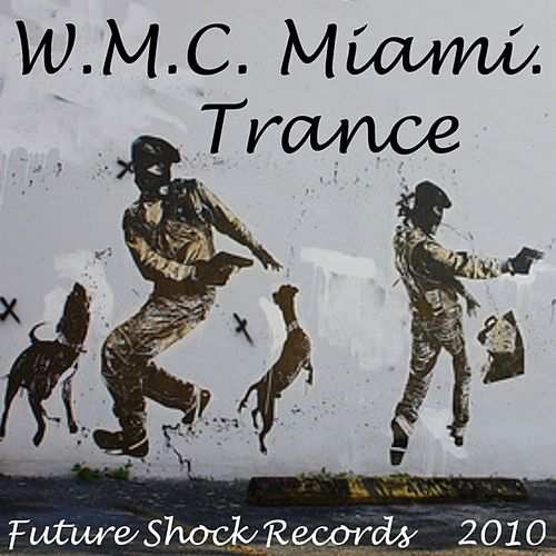 W.M.C. Miami 2010 by Various Artists