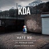 Hate Me (feat. Patrick Cash) (Joseph Ashworth Remix) by KDA