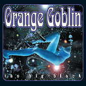 The Big Black by Orange Goblin