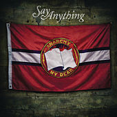 Anarchy, My Dear (Deluxe) by Say Anything