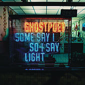 Some Say I so I Say Light (Deluxe Edition) by Ghostpoet