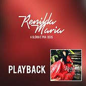 A Glória É pra Deus (Playback) de Renilda Maria