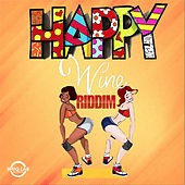 Happy Wine Riddim by Various Artists