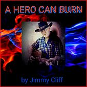 A Hero Can Burn de Teressa Dykes