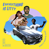 Everything Is Litty by Shiftee