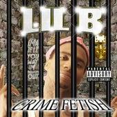 Crime Fetish by Lil B