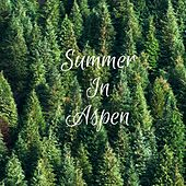 Summer in Aspen by Nature Sounds (1)