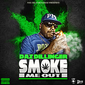 Smoke Me Out von Daz Dillinger