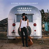 Living With Your Ghost by Kara Grainger