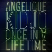 Once in a Lifetime de Angelique Kidjo