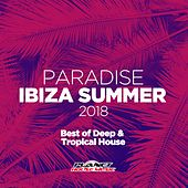 Paradise Ibiza Summer 2018: Best of Deep & Tropical House - EP by Various Artists