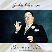 Remastered Hits (All Tracks Remastered) by Jackie Gleason