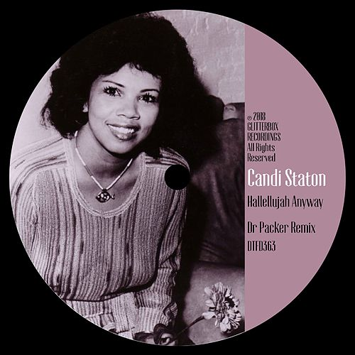 Hallelujah Anyway (Dr Packer Remix) by Candi Staton