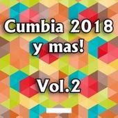 Cumbia 2018 y Mas! vol.2 de Various Artists