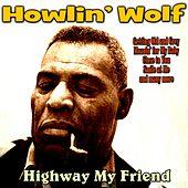 Highway My Friend de Howlin' Wolf
