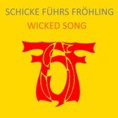 Wicked Song de Schicke Führs Fröhling