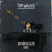 Leave a Light On (Jayson DeZuzio Remix) by Tom Walker