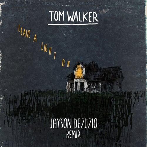 Leave a Light On (Jayson DeZuzio Remix) de Tom Walker