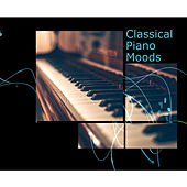 Classical Piano Moods by Various Artists