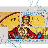 Chansons by Chamber Choir Lege Artis